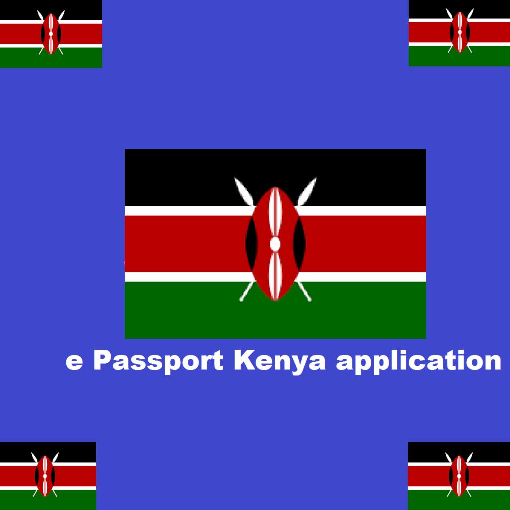 E Passport Application Kenya: How To Get The New Kenyan Passport