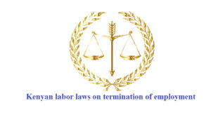 Kenyan labor laws on termination of employment